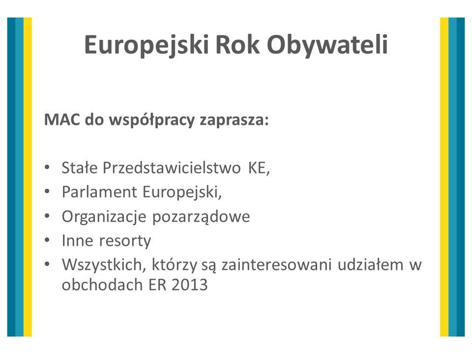 MAC do współpracy zaprasza: Stałe Przedstawicielstwo KE, Parlament Europejski, Organizacje pozarządowe Inne resorty Wszystkich, którzy są zainteresowa