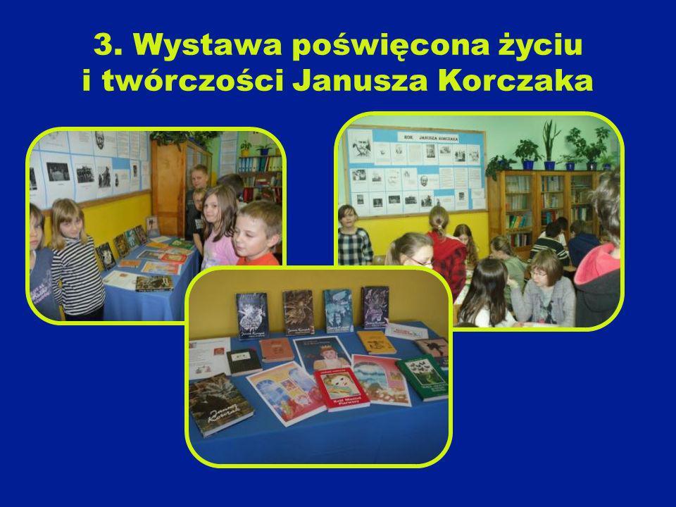 3. Wystawa poświęcona życiu i twórczości Janusza Korczaka