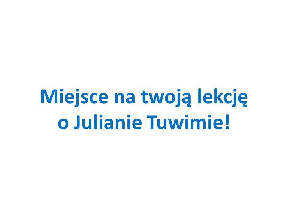 Miejsce na twoją lekcję o Julianie Tuwimie!
