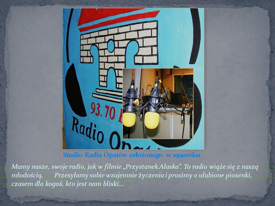 Mamy nasze, swoje radio, jak w filmie Przystanek Alaska.