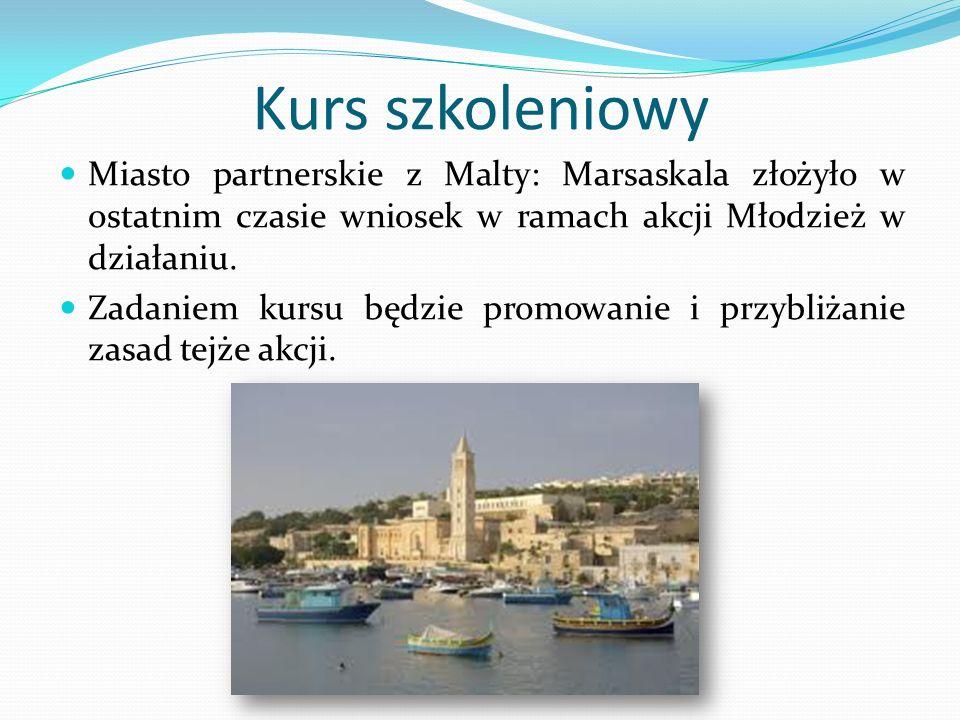 Kurs szkoleniowy Miasto partnerskie z Malty: Marsaskala złożyło w ostatnim czasie wniosek w ramach akcji Młodzież w działaniu.