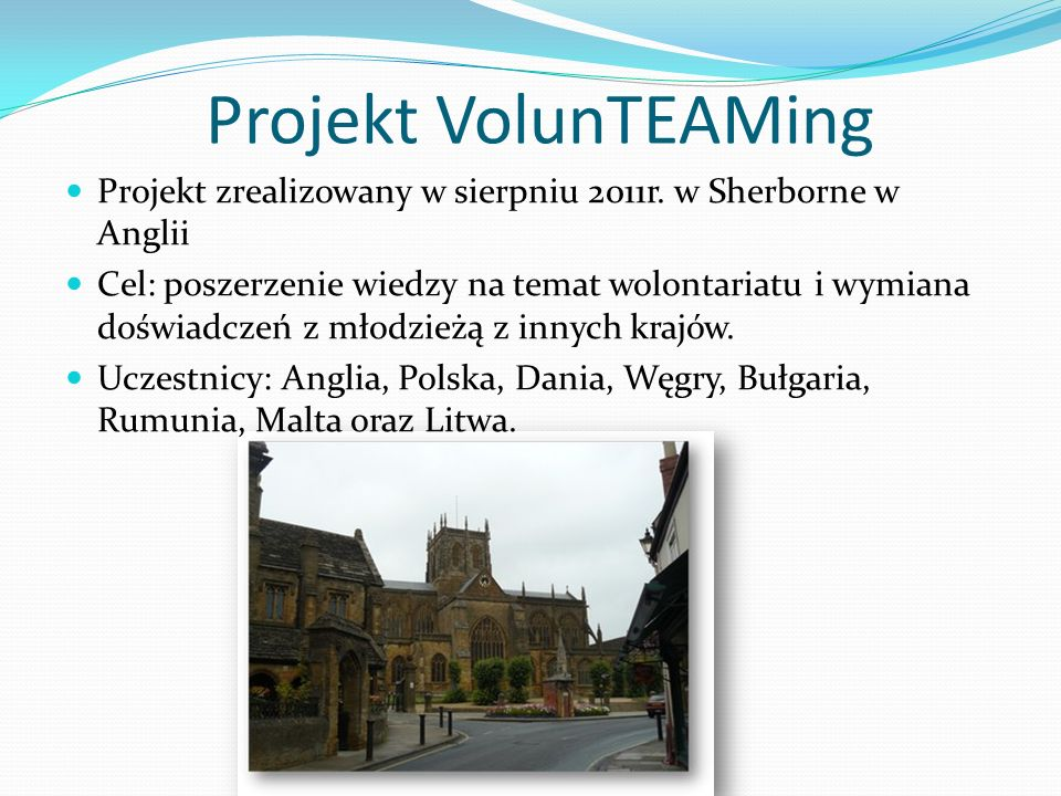 Projekt VolunTEAMing Projekt zrealizowany w sierpniu 2011r.