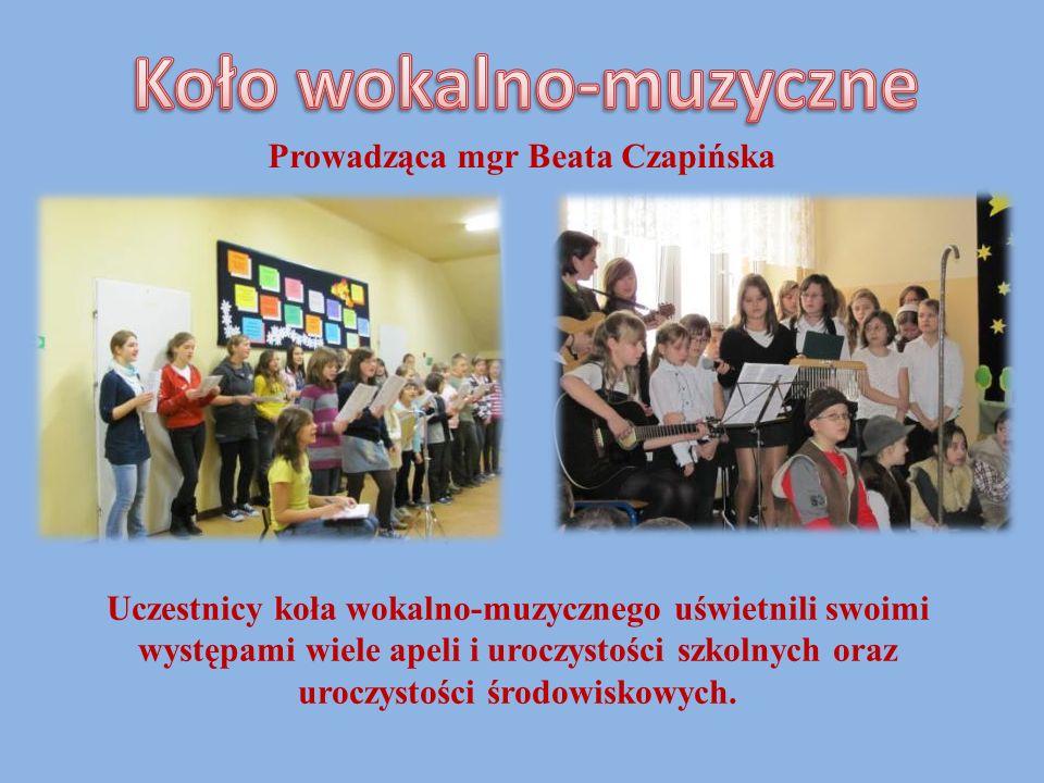 Prowadząca mgr Beata Czapińska Uczestnicy koła wokalno-muzycznego uświetnili swoimi występami wiele apeli i uroczystości szkolnych oraz uroczystości ś