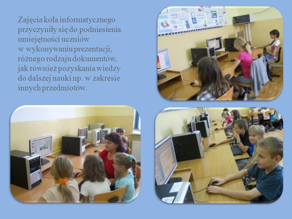 Zajęcia koła informatycznego przyczyniły się do podniesienia umiejętności uczniów w wykonywaniu prezentacji, różnego rodzaju dokumentów, jak również p
