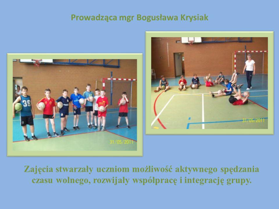 Prowadząca mgr Bogusława Krysiak Zajęcia stwarzały uczniom możliwość aktywnego spędzania czasu wolnego, rozwijały współpracę i integrację grupy.