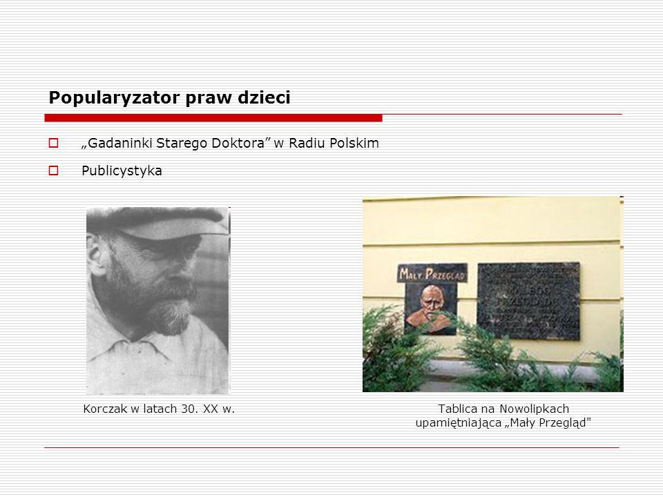 Popularyzator praw dzieci Gadaninki Starego Doktora w Radiu Polskim Publicystyka Korczak w latach 30.