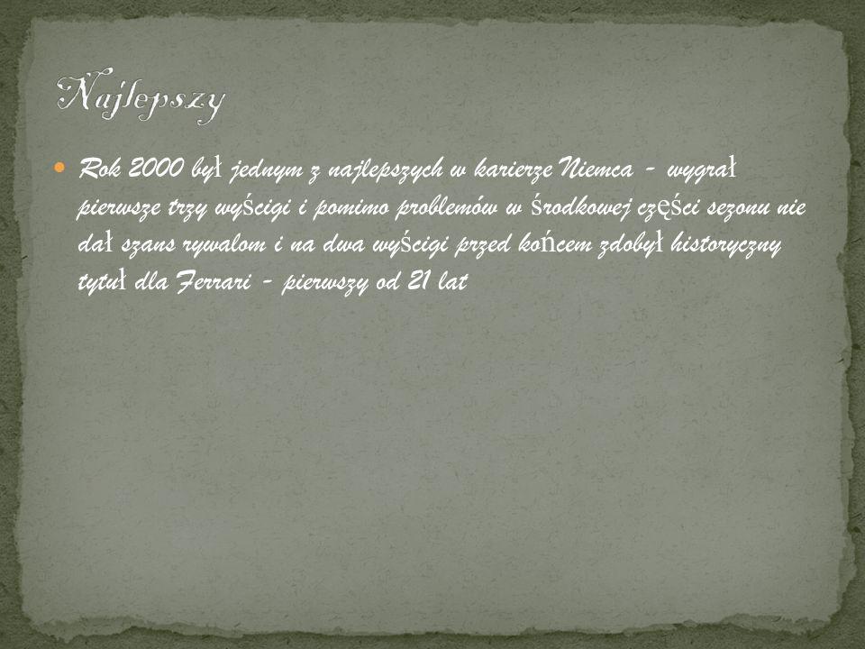 Rok 2000 by ł jednym z najlepszych w karierze Niemca - wygra ł pierwsze trzy wy ś cigi i pomimo problemów w ś rodkowej cz ęś ci sezonu nie da ł szans