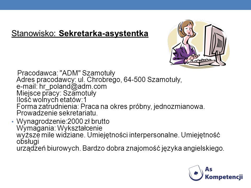 Stanowisko: Sekretarka-asystentka Pracodawca: