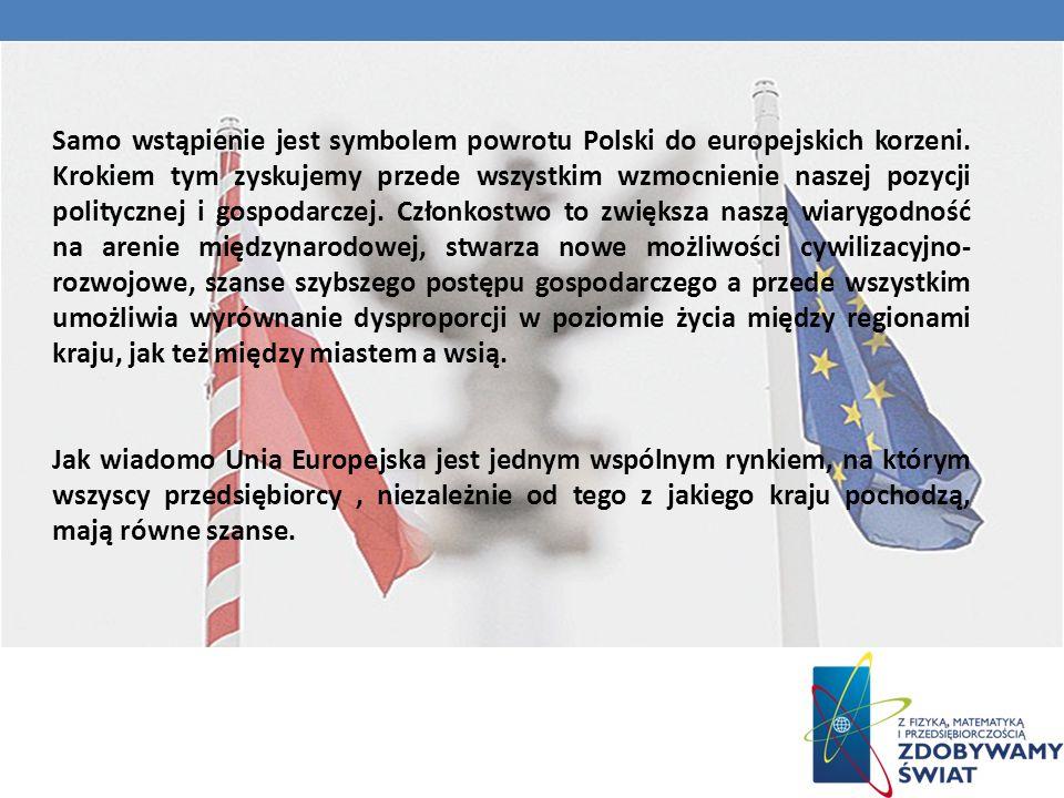 Samo wstąpienie jest symbolem powrotu Polski do europejskich korzeni.