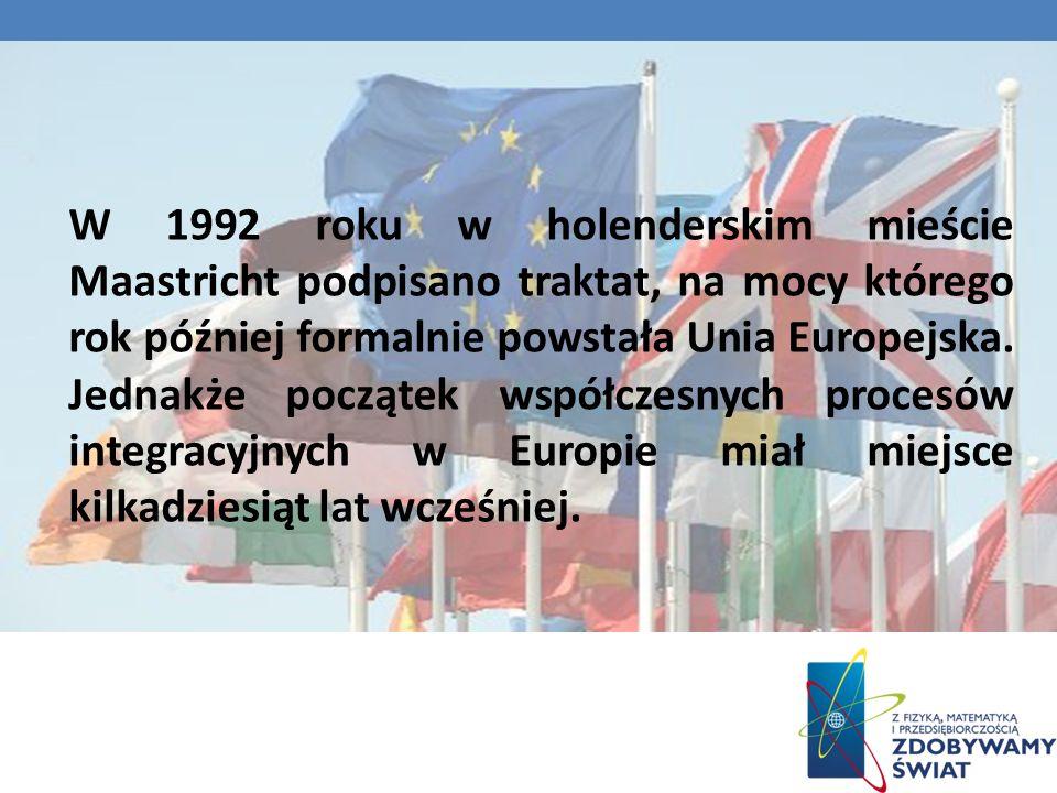 W 1992 roku w holenderskim mieście Maastricht podpisano traktat, na mocy którego rok później formalnie powstała Unia Europejska.