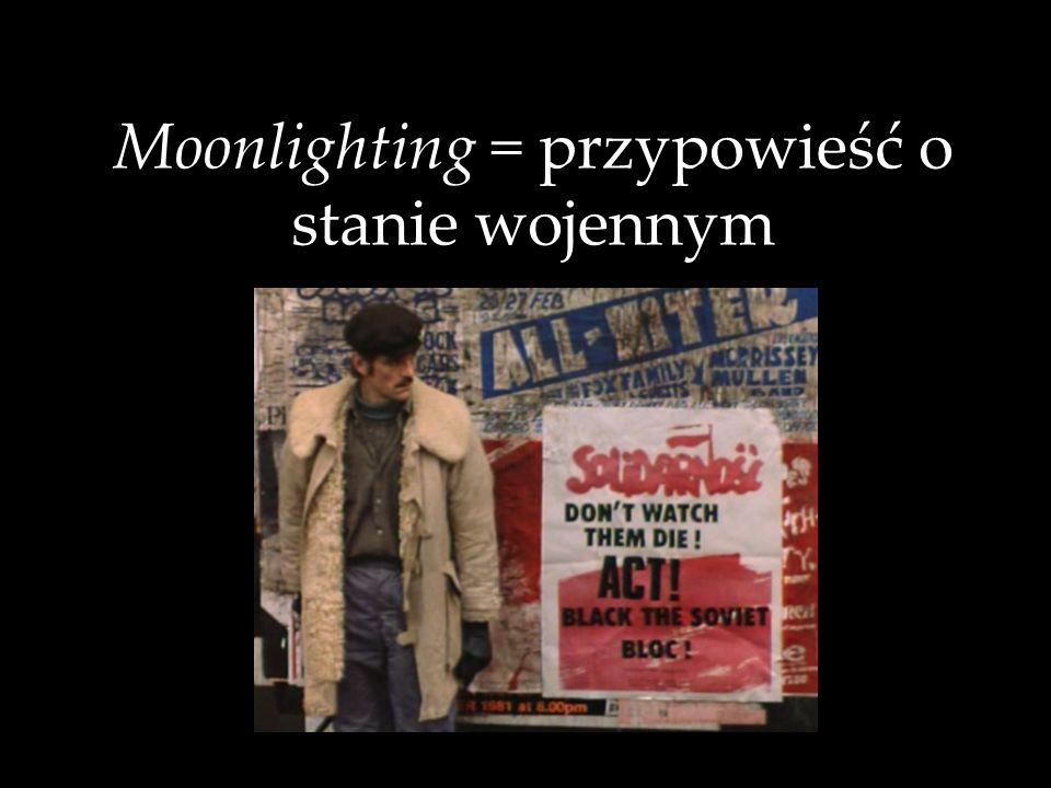 Moonlighting = przypowieść o stanie wojennym