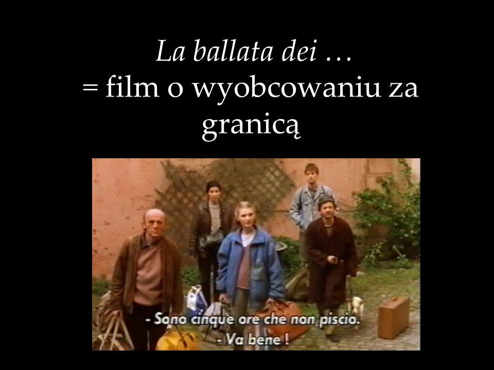 La ballata dei … = film o wyobcowaniu za granicą