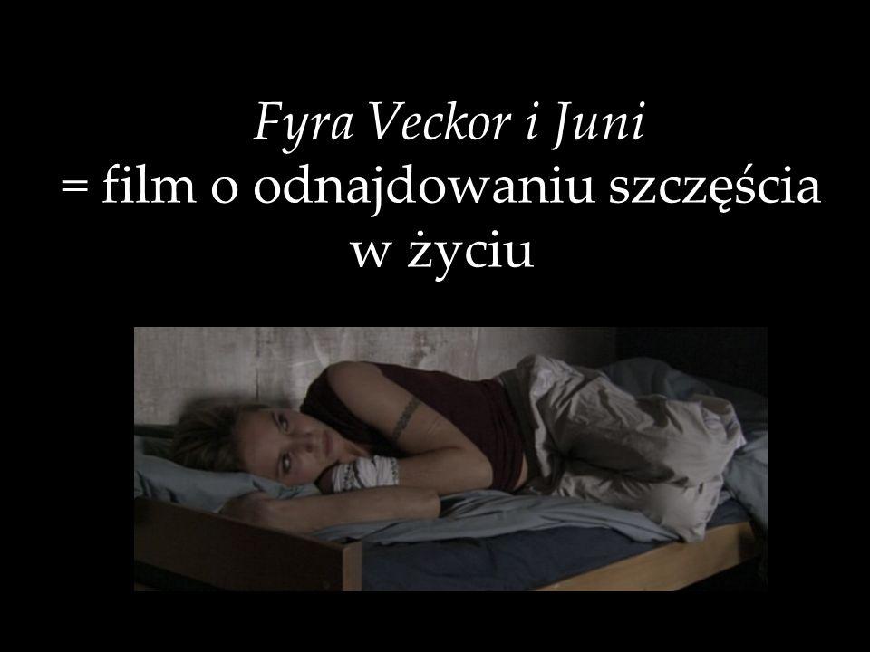 Fyra Veckor i Juni = film o odnajdowaniu szczęścia w życiu