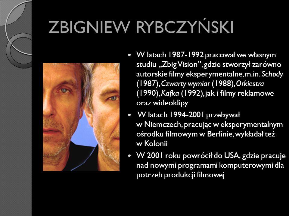 ZBIGNIEW RYBCZYŃSKI W latach 1987-1992 pracował we własnym studiu Zbig Vision, gdzie stworzył zarówno autorskie filmy eksperymentalne, m.in. Schody (1