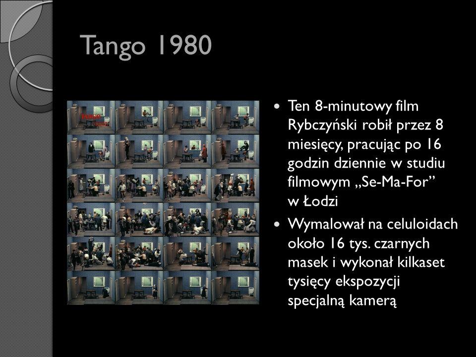 Tango 1980 Ten 8-minutowy film Rybczyński robił przez 8 miesięcy, pracując po 16 godzin dziennie w studiu filmowym Se-Ma-For w Łodzi Wymalował na celu