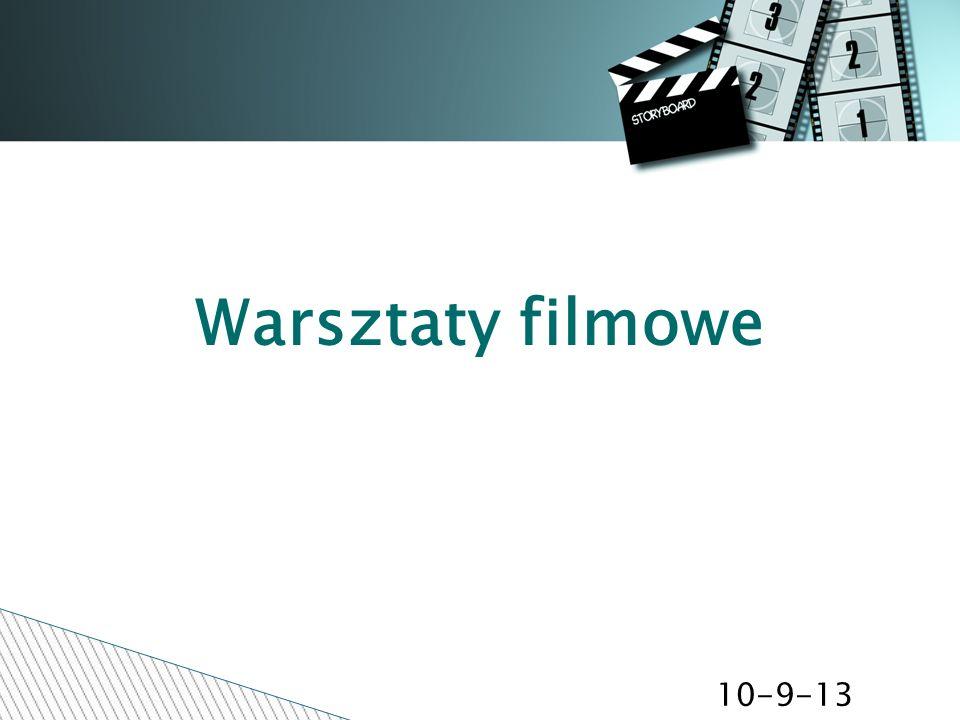 10-9-13 Warsztaty filmowe