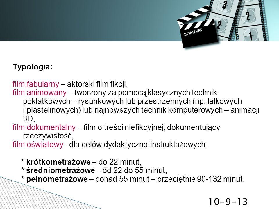 10-9-13 Typologia: film fabularny – aktorski film fikcji, film animowany – tworzony za pomocą klasycznych technik poklatkowych – rysunkowych lub przes