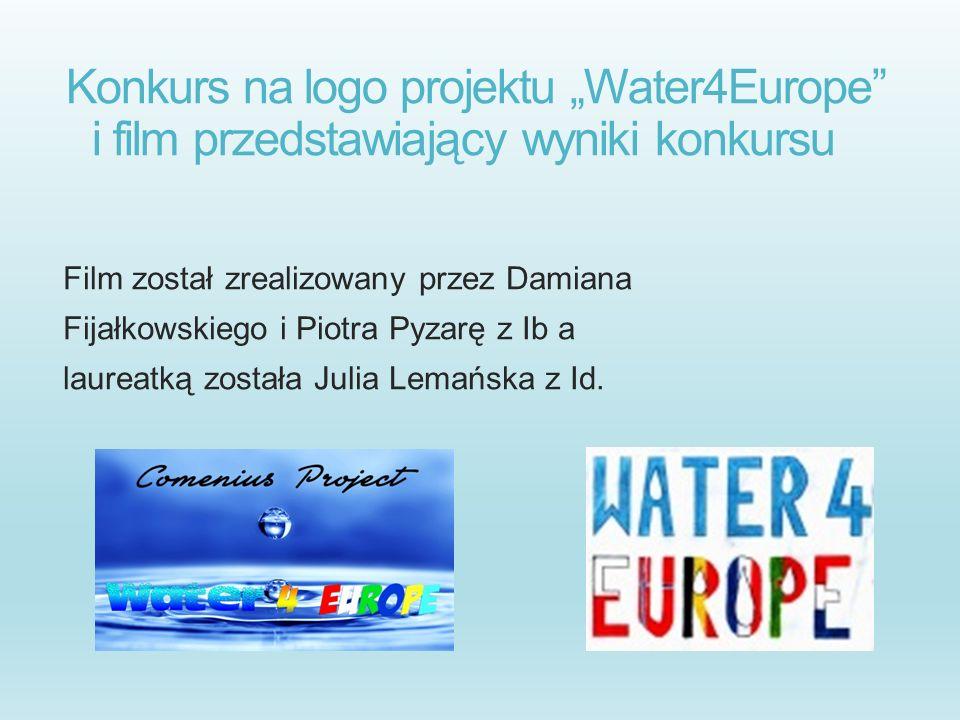 Konkurs na logo projektu Water4Europe i film przedstawiający wyniki konkursu Film został zrealizowany przez Damiana Fijałkowskiego i Piotra Pyzarę z I