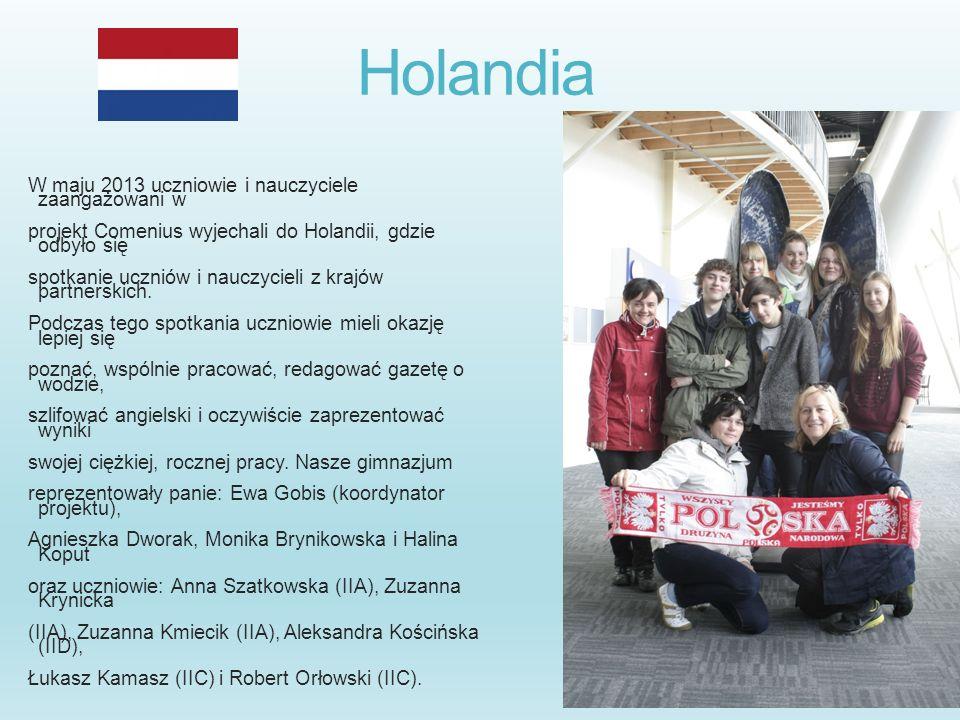 Holandia W maju 2013 uczniowie i nauczyciele zaangażowani w projekt Comenius wyjechali do Holandii, gdzie odbyło się spotkanie uczniów i nauczycieli z
