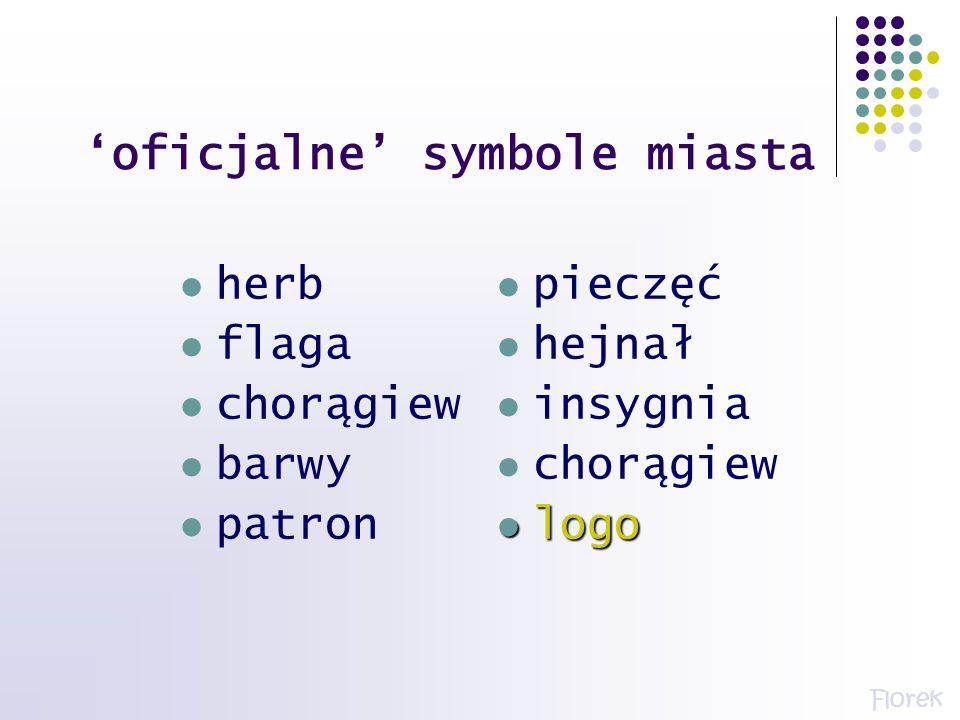 oficjalne symbole miasta herb flaga chorągiew barwy patron pieczęć hejnał insygnia chorągiew logo logo Florek