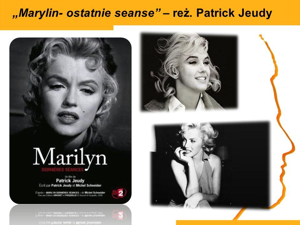 Marylin- ostatnie seanse – reż. Patrick Jeudy