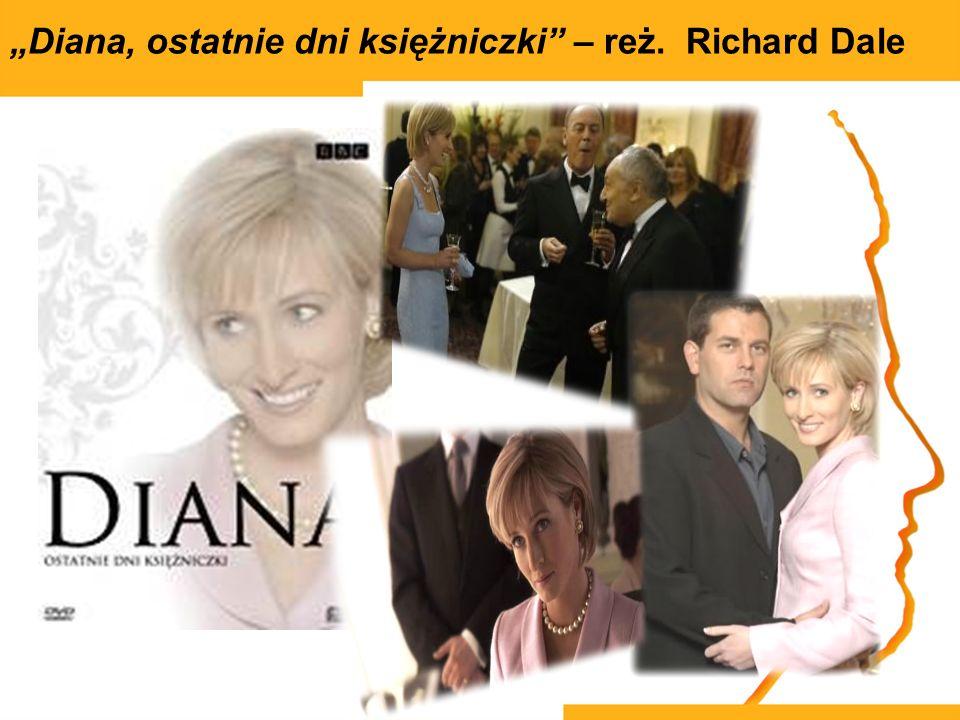 Diana, ostatnie dni księżniczki – reż. Richard Dale