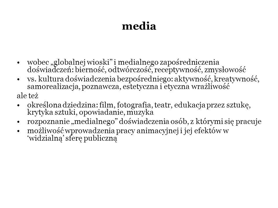 media wobec globalnej wioski i medialnego zapośredniczenia doświadczeń: bierność, odtwórczość, receptywność, zmysłowość vs. kultura doświadczenia bezp