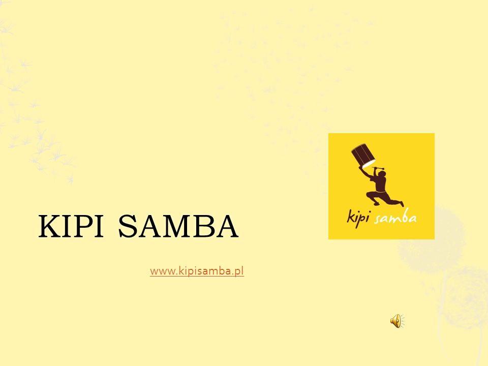 KIPI SAMBAKIPI SAMBA www.kipisamba.pl www.kipisamba.plwww.kipisamba.pl