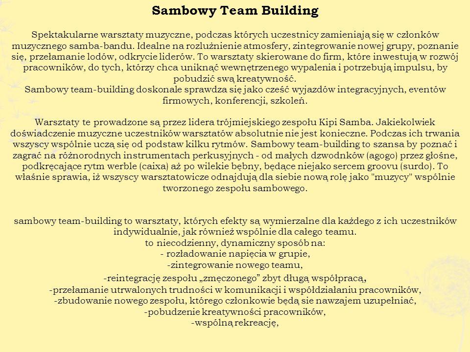 Sambowy Team Building Spektakularne warsztaty muzyczne, podczas których uczestnicy zamieniają się w członków muzycznego samba-bandu.