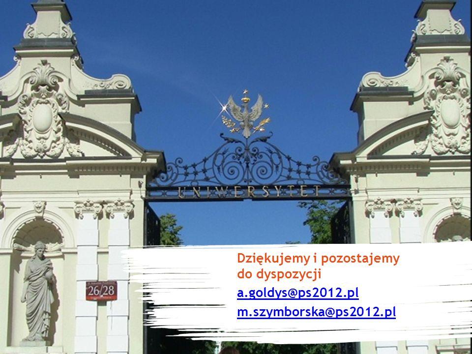 Dziękujemy i pozostajemy do dyspozycji a.goldys@ps2012.pl m.szymborska@ps2012.pl