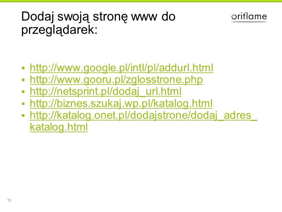 Dodaj swoją stronę www do przeglądarek: http://www.google.pl/intl/pl/addurl.html http://www.gooru.pl/zglosstrone.php http://netsprint.pl/dodaj_url.htm