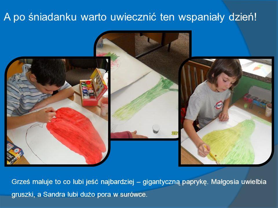 A oto efekty naszej pracy Zdolni z nas malarze!