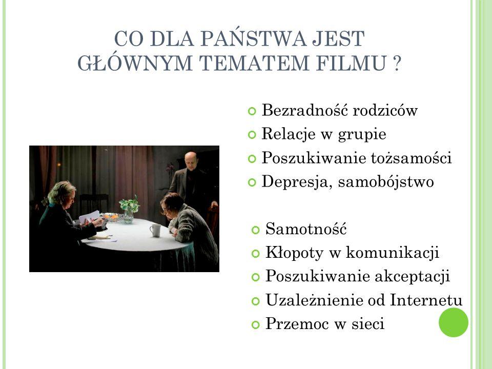 CO DLA PAŃSTWA JEST GŁÓWNYM TEMATEM FILMU .