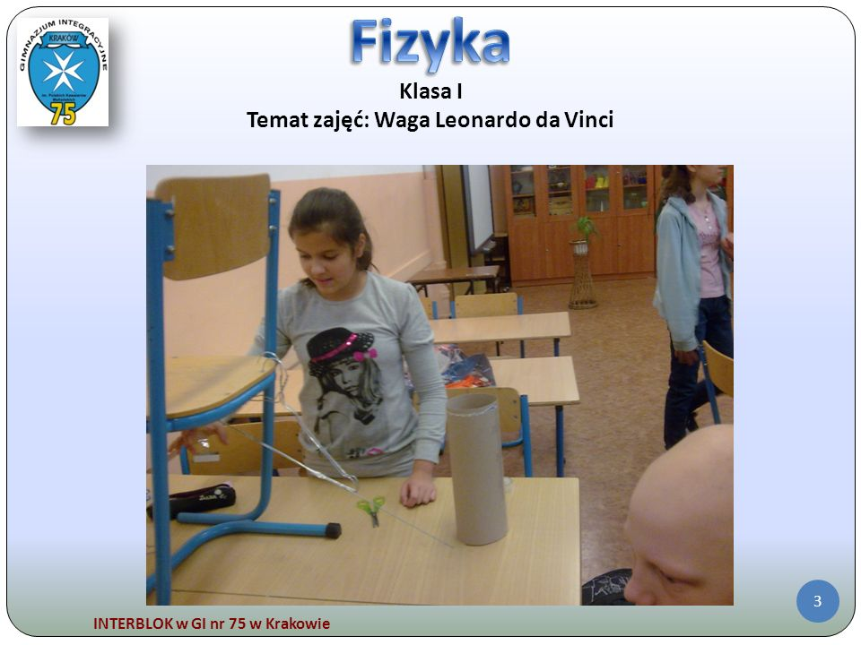 INTERBLOK w GI nr 75 w Krakowie 3 Klasa I Temat zajęć: Waga Leonardo da Vinci