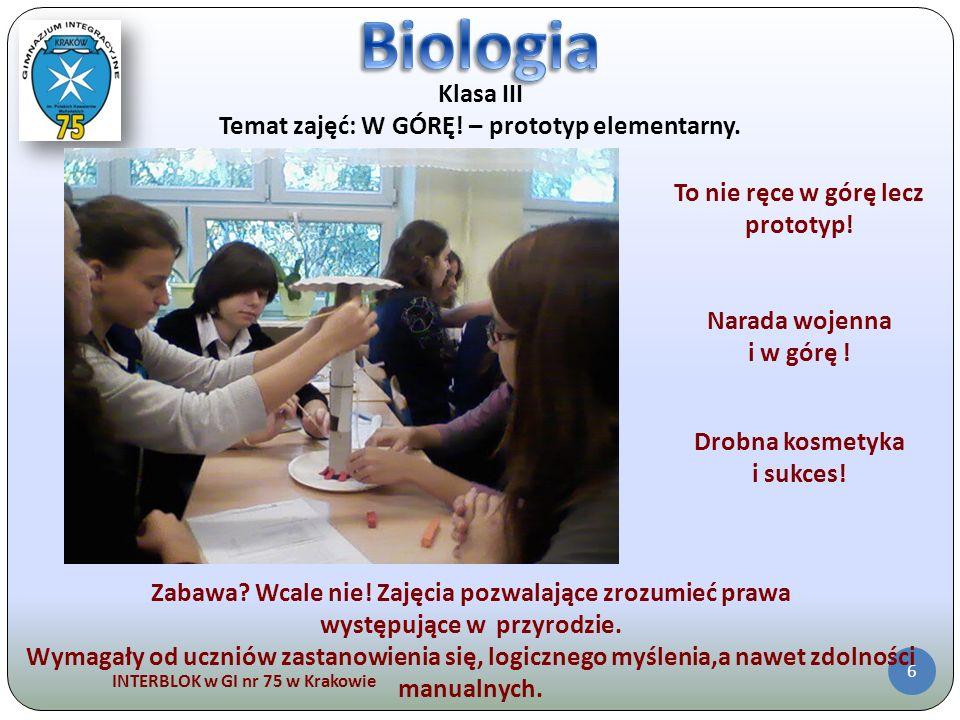 INTERBLOK w GI nr 75 w Krakowie 6 Klasa III Temat zajęć: W GÓRĘ! – prototyp elementarny. To nie ręce w górę lecz prototyp! Narada wojenna i w górę ! D