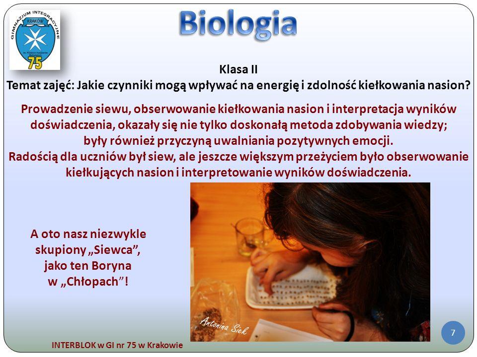INTERBLOK w GI nr 75 w Krakowie 7 Klasa II Temat zajęć: Jakie czynniki mogą wpływać na energię i zdolność kiełkowania nasion? Prowadzenie siewu, obser