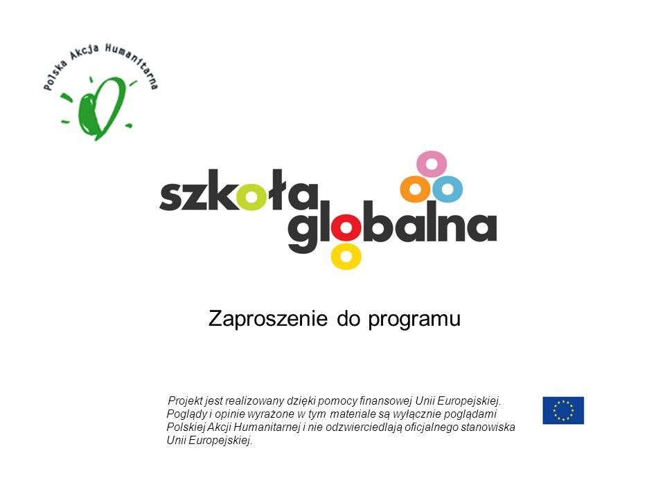 Zaproszenie do programu Projekt jest realizowany dzięki pomocy finansowej Unii Europejskiej.
