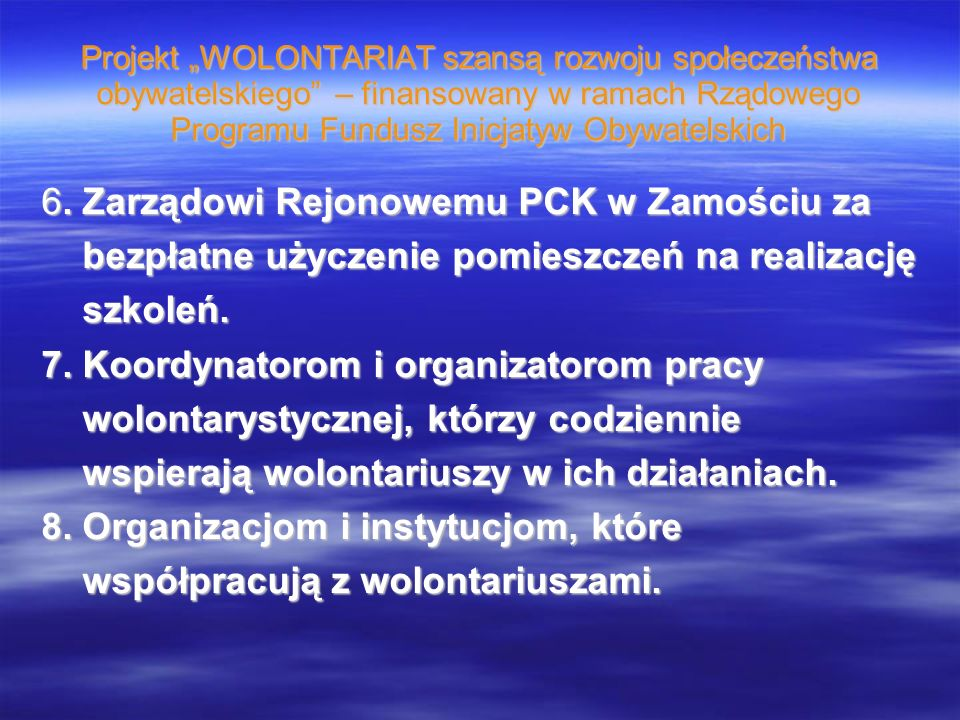 Projekt WOLONTARIAT szansą rozwoju społeczeństwa obywatelskiego – finansowany w ramach Rządowego Programu Fundusz Inicjatyw Obywatelskich 6. Zarządowi