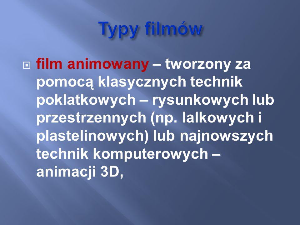 film animowany – tworzony za pomocą klasycznych technik poklatkowych – rysunkowych lub przestrzennych (np. lalkowych i plastelinowych) lub najnowszych