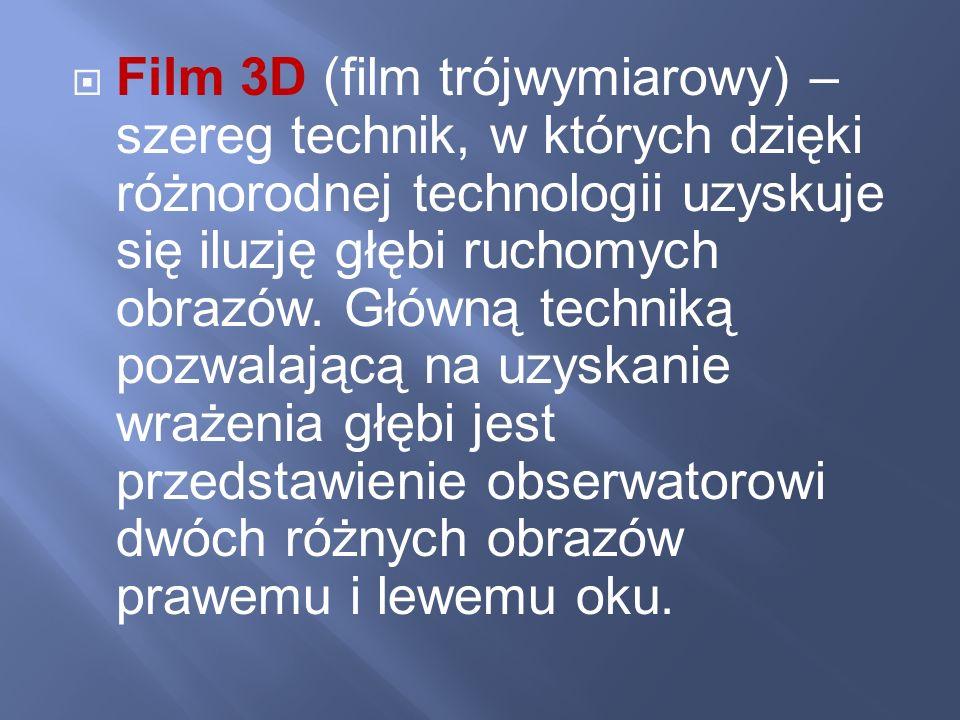 Film 3D (film trójwymiarowy) – szereg technik, w których dzięki różnorodnej technologii uzyskuje się iluzję głębi ruchomych obrazów. Główną techniką p