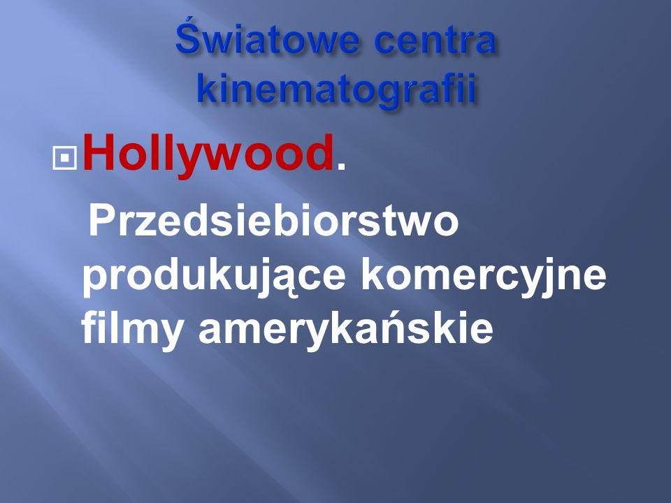 Hollywood. Przedsiebiorstwo produkujące komercyjne filmy amerykańskie