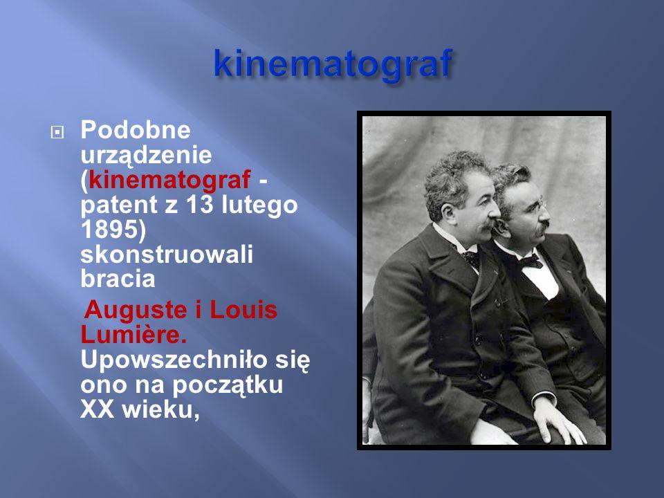 Podobne urządzenie (kinematograf - patent z 13 lutego 1895) skonstruowali bracia Auguste i Louis Lumière. Upowszechniło się ono na początku XX wieku,
