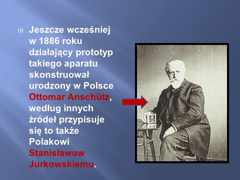 Jeszcze wcześniej w 1886 roku działający prototyp takiego aparatu skonstruował urodzony w Polsce Ottomar Anschütz, według innych źródeł przypisuje się