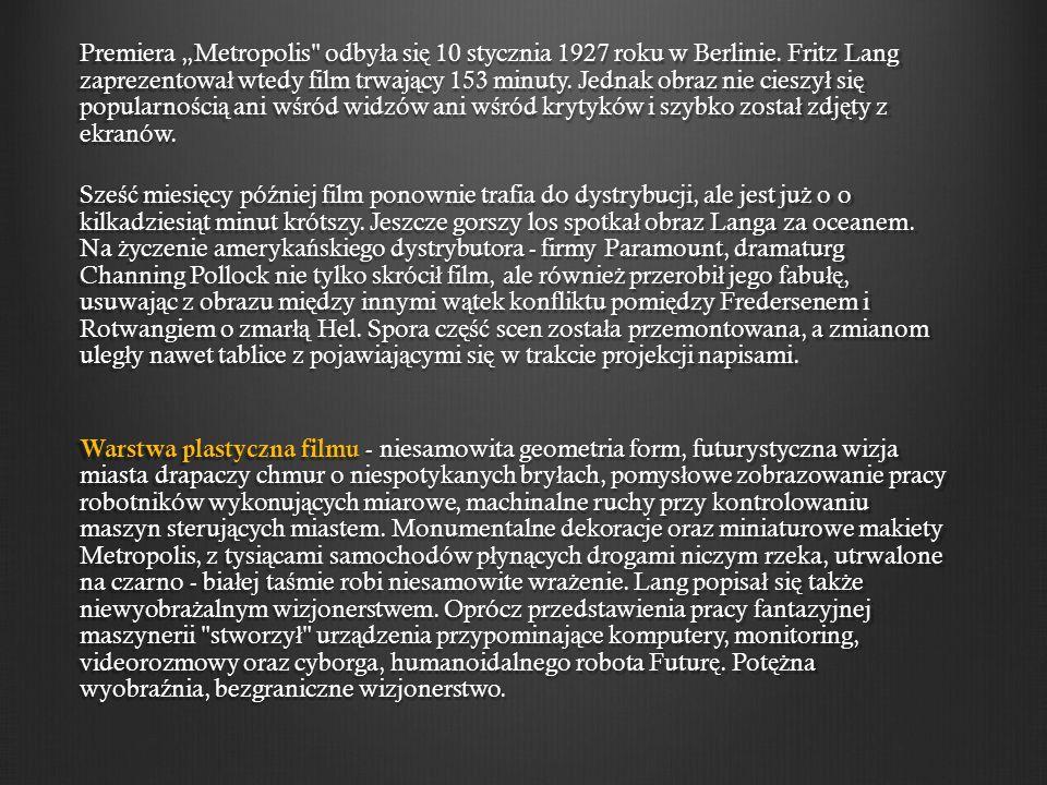 Premiera Metropolis odby ł a si ę 10 stycznia 1927 roku w Berlinie.