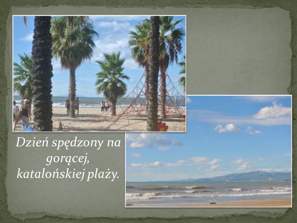 Dzień spędzony na gorącej, katalońskiej plaży.