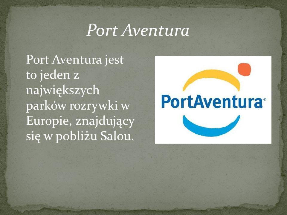 Port Aventura jest to jeden z największych parków rozrywki w Europie, znajdujący się w pobliżu Salou.