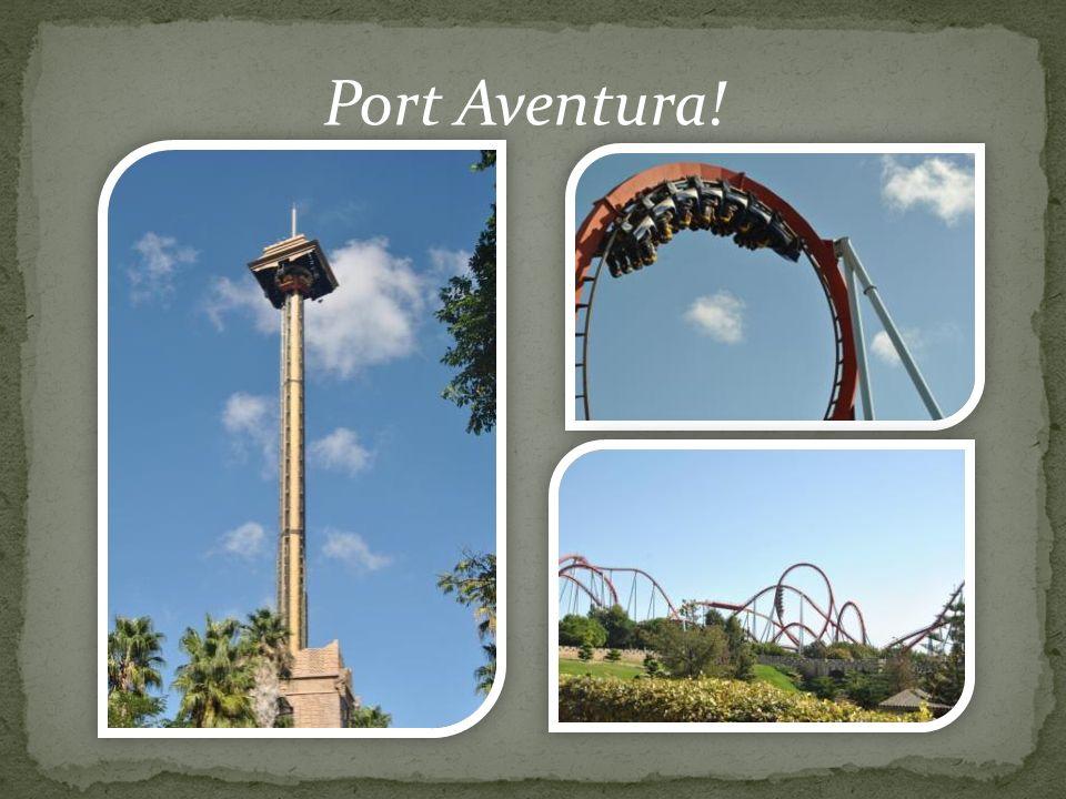 Port Aventura!