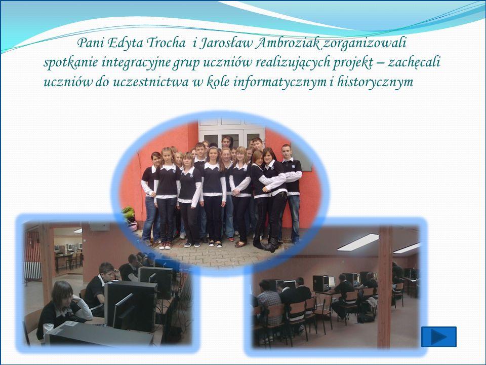 Pani Edyta Trocha i Jarosław Ambroziak zorganizowali spotkanie integracyjne grup uczniów realizujących projekt – zachęcali uczniów do uczestnictwa w k