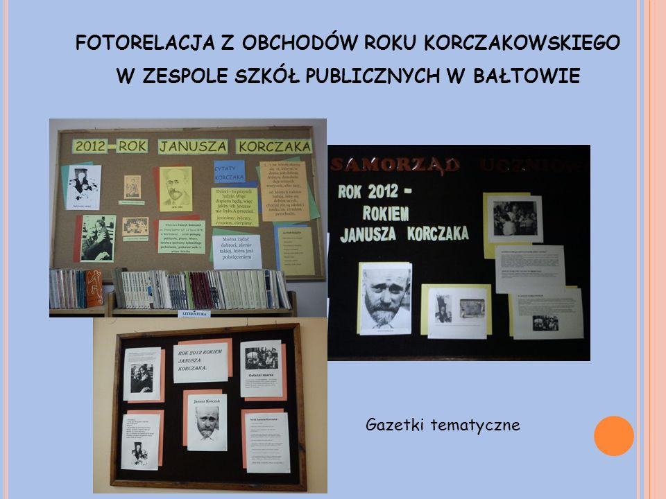 FOTORELACJA Z OBCHODÓW ROKU KORCZAKOWSKIEGO W ZESPOLE SZKÓŁ PUBLICZNYCH W BAŁTOWIE Gazetki tematyczne