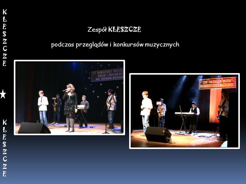 Zespół KLESZCZE podczas przeglądów i konkursów muzycznych KLESZCZEKLESZCZEKLESZCZEKLESZCZE